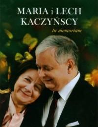 Maria i Lech Kaczyńscy. In memoriam - okładka książki