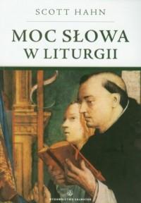 Moc słowa w liturgii - Scott Hahn - okładka książki