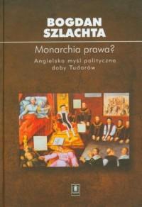 Monarchia prawa. Angielska myśl - okładka książki
