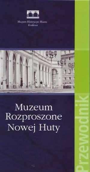 Muzeum Rozproszone Nowej Huty. - okładka książki