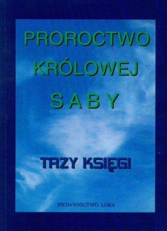 Proroctwo Królowej Saby. Trzy Księgi - okładka książki