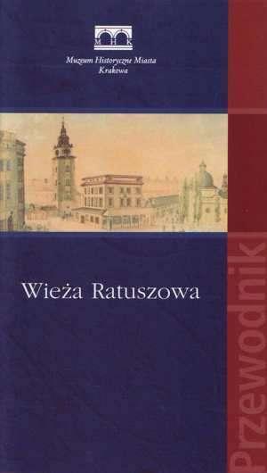 Wieża Ratuszowa. Przewodnik - okładka książki