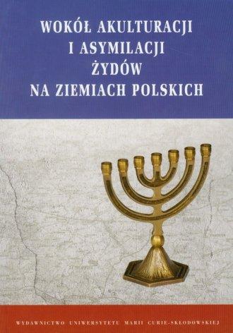 Wokół akulturacji i asymilacji - okładka książki