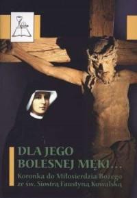 Dla jego bolesnej męki... Koronka - okładka książki