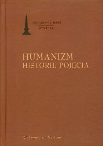 Humanizm. Historie pojęcia - okładka książki