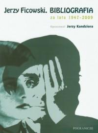 Jerzy Ficowski. Biografia za lata 1947-2009 - okładka książki
