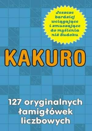 Kakuro. 127 oryginalnych łamigłówek - okładka książki