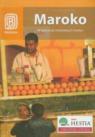 Maroko. W labiryncie orientalnych - okładka książki