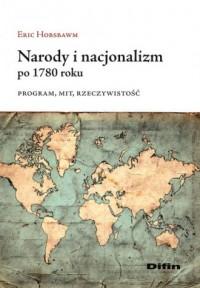 Narody i nacjonalizm po 1780 roku. Program, mit, rzeczywistość - okładka książki