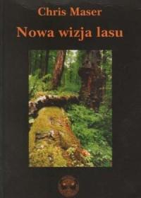 Nowa wizja lasu - okładka książki