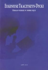 Oddam wiersze w dobre ręce (+ dodatek multimedialny) - okładka książki