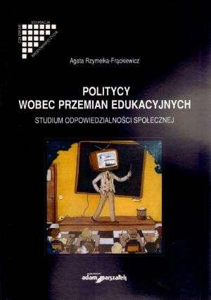 Politycy wobec przemian edukacyjnych. - okładka książki