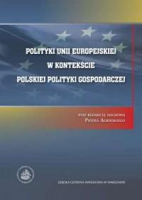 Polityki Unii Europejskiej w kontekście - okładka książki