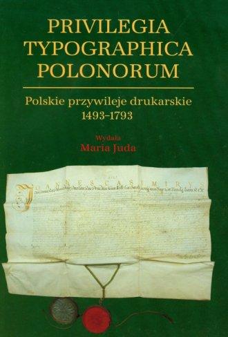 Polskie przywileje drukarskie 1493-1793 - okładka książki