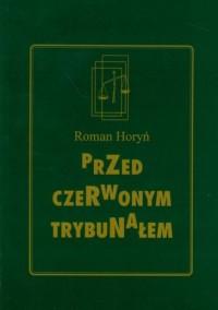Przed czerwonym trybunałem - okładka książki