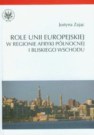 Role Unii Europejskiej w regionie - okładka książki