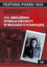 312. Smoleńska Dywizja Piechoty w walkach o Starołękę - okładka książki