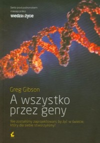 A wszystko przez geny - okładka książki