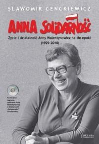 Anna Solidarność. Życie i działalność - okładka książki