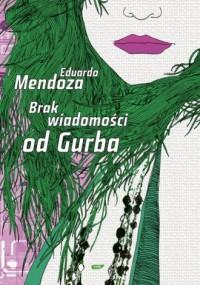 Brak wiadomości od Gurba - okładka książki