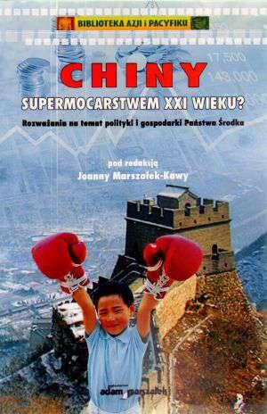 Chiny supermocarstwem XXI wieku. - okładka książki