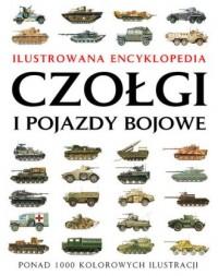 Czołgi i pojazdy bojowe. Ilustrowana - okładka książki