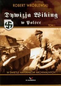Dywizja Wiking w Polsce. Tom 1 - okładka książki