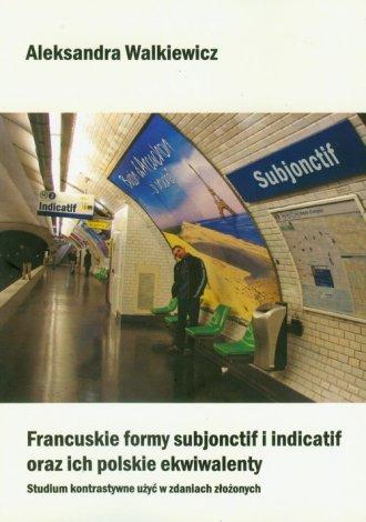 Francuskie formy subjonctif i indicatif - okładka podręcznika