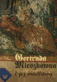 Gertruda Mieszkówna i jej modlitwy - okładka książki