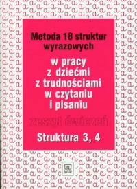 Metoda 18 struktur wyrazowych w pracy z dziećmi z trudnościami w czytaniu i pisaniu. Zeszyt ćwiczeń - okładka książki
