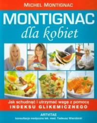 Montignac dla kobiet. Jak schudnąć i utrzymać wagę za pomocą indeksu glikemicznego - okładka książki