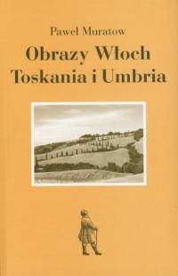 Obrazy Włoch. Toskania i Umbria - okładka książki