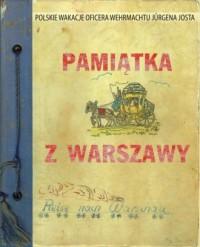 Pamiątka z Warszawy. Polskie wakacje oficera Wehrmachtu Jurgena Josta - okładka książki