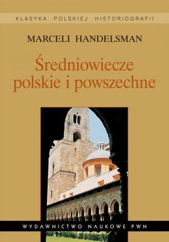 Średniowiecze polskie i powszechne. - okładka książki
