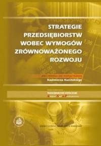 Strategie przedsiębiorstw wobec wymogów zrónoważonego rozwoju - okładka książki