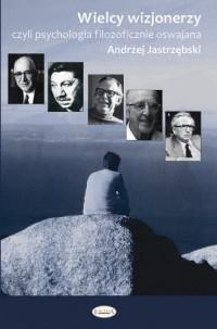 Wielcy wizjonerzy, czyli psychologia - okładka książki