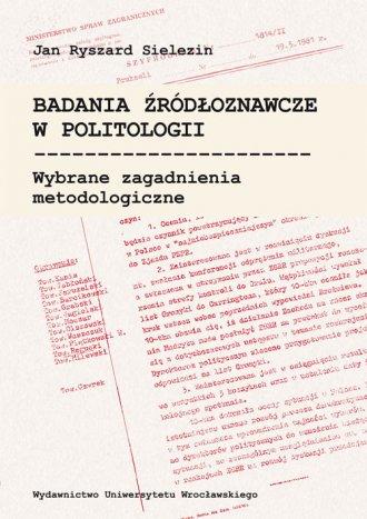 Badania źródłoznawcze w politologii. - okładka książki