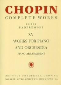 Chopin. Complete Works. Tom 15. Works for piano and orchestra - piano arrangement - okładka książki
