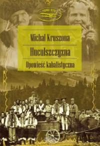 Huculszczyzna - Michał Kruszona - okładka książki
