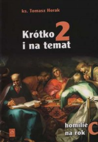 Krótko i na temat 2. Homilie na - okładka książki