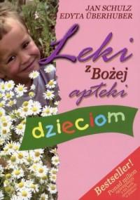 Leki z Bożej apteki dzieciom - okładka książki