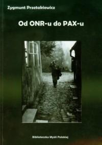 Od ONR-u do PAX-u - okładka książki