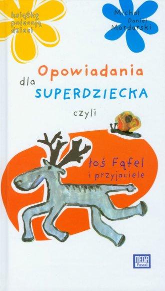 Opowiadania dla superdziecka czyli - okładka książki