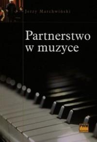 Partnerstwo w muzyce - Jerzy Marchwiński - okładka książki