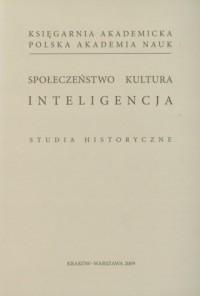 Społeczeństwo, kultura, inteligencja. - okładka książki