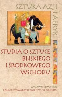 Studia o sztuce Bliskiego i Środkowego - okładka książki