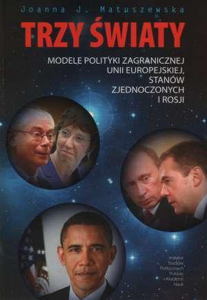 Trzy światy. Modele polityki zagranicznej - okładka książki
