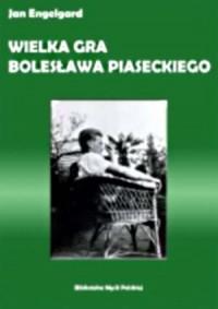 Wielka gra Bolesława Piaseckiego - okładka książki