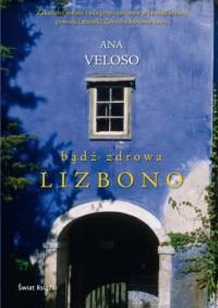 Bądź zdrowa, Lizbono - okładka książki