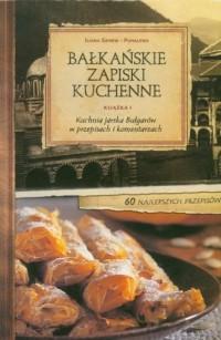 Bałkańskie Zapiski Kuchenne. Książka 1. Kuchnia jarska Bułgarów w przepisach i komentarzach - okładka książki